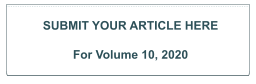 SUBMIT YOUR ARTICLE HERE  For Volume 10, 2020